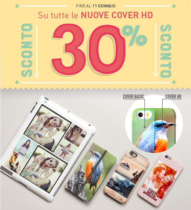SCONTO 30 su tutte le NUOVE COVER HD fino al 11 gennaio!